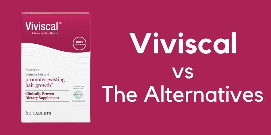 viviscal vs the alternatives