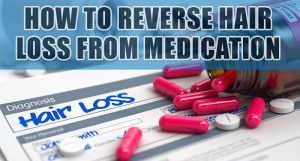 how to reverse hair loss from medication